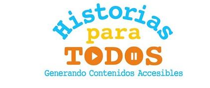 Logotipo: Historias para Todos, generando contenidos accesibles.. Dentro de la primera O de la palabras Todos se inserta un triángulo de PLAY, y en la segunda O, se insertan las dos rayitas de PAUSE.